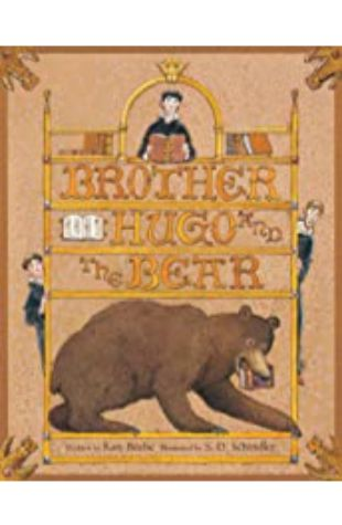 Brother Hugo and the Bear Katy Beebe and S.D. Schindler
