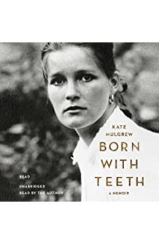 Born with Teeth Kate Mulgrew