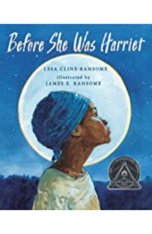 Before She Was Harriet by Lesa Cline-Ransome; illustrated by James E. Ransome