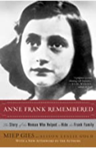 Anne Frank Remembered by Miep Gies and Leslie Gold