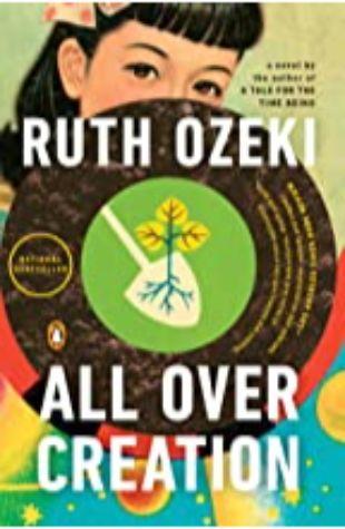All Over Creation Ruth Ozeki