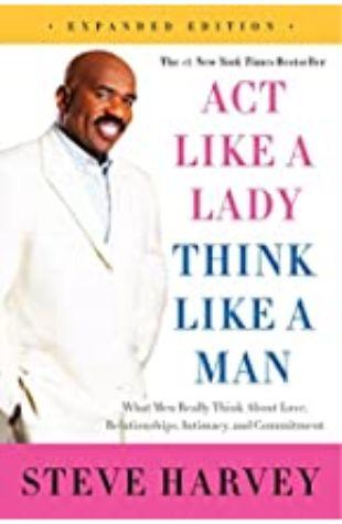 Act Like a Lady, Think Like a Man, Expanded Edition Steve Harvey