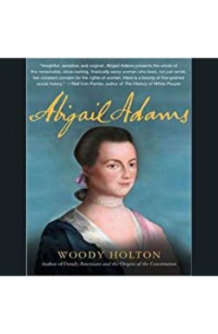 Abigail Adams Woody Holton