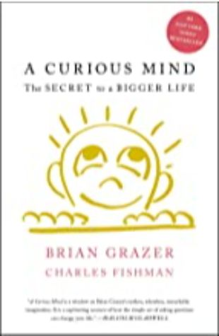 A Curious Mind Brian Grazer with Charles Fishman